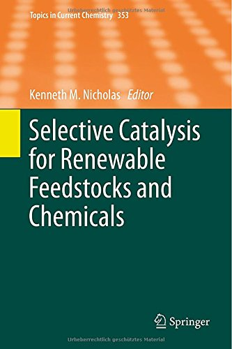 Selective Catalysis for Renewable Feedstocks and Chemicals [electronic resource]