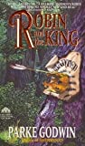 Robin and the King (0380709961) by Godwin, Parke