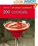 200 Cocktails: Hamlyn All Colour Cook...