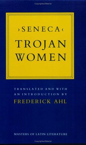 Trojan Women (Masters of Latin Literature), SENECA; SENECA
