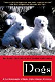 img - for Dogs: A New Understanding of Canine Origin, Behavior and Evolution   [DOGS 2/E] [Paperback] book / textbook / text book