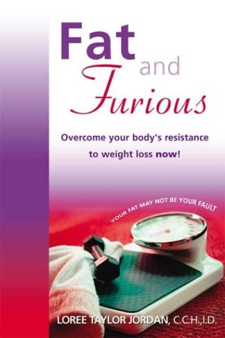 Fat and Furious: Overcome Your Body's Resistance to Weight Loss Now!