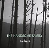 Handsome Family Twilight