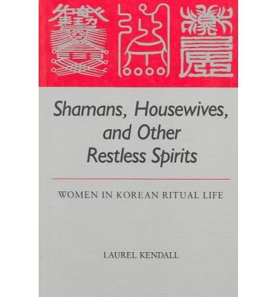 Shamans, Housewives, and Other Restless Spirits (Study of...