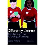 img - for [(Differently Literate: Boys, Girls and the Schooling of Literacy)] [Author: Elaine Millard] published on (July, 2005) book / textbook / text book