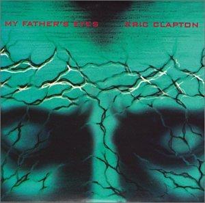 Eric Clapton - My Fathers Eyes - Lyrics2You