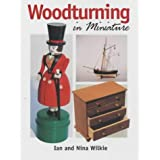 Woodturning in Miniatureby Ian Wilkie