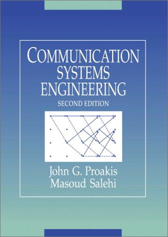 Communication Systems Engineering (2nd Edition)
