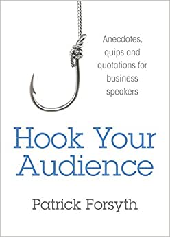 Download book Hook Your Audience: Anecdotes, Quips and Quotations for Business Speakers