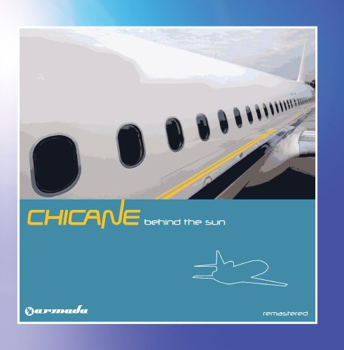 Chicane - Behind The Sun (Deluxe Version) [remastered] - Zortam Music
