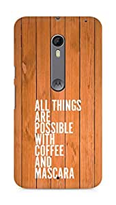 AMEZ all things are possible with coffee and mascara Back Cover For Motorola Moto X Style