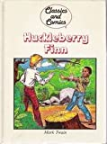 Huckleberry Finn (Classics and Comics) (0603003419) by Twain, Mark