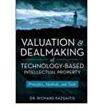 img - for [ VALUATION AND DEALMAKING OF TECHNOLOGY-BASED INTELLECTUAL PROPERTY: PRINCIPLES, METHODS, AND TOOLS (REVISED, EXPANDED) ] By Razgaitis, Richard ( Author) 2009 [ Hardcover ] book / textbook / text book