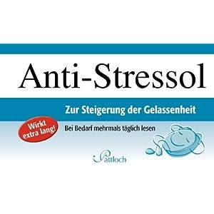 Anti-Stressol: Zur Steigerung der Gelassenheit