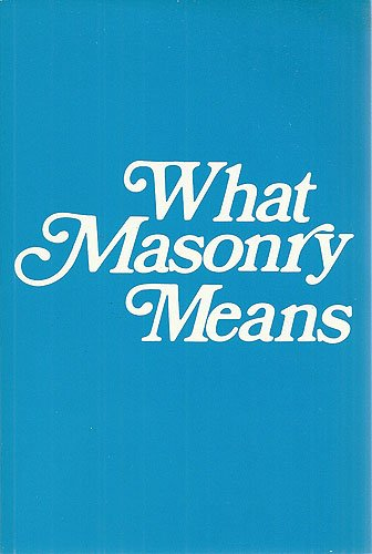 What Masonry Means William E. Hammond