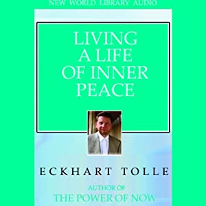 Living a Life of Inner Peace | [Eckhart Tolle]