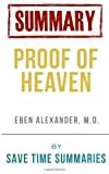 Save Time Summaries Proof of Heaven -- Dr. Eben Alexander III M.D. -- Book Summary & Analysis