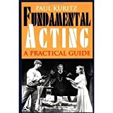 img - for Fundamental Acting: A Practical Guide (Applause Acting Series) (The Applause Acting Series) [Paperback] [2000] Paul Kuritz book / textbook / text book