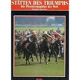 """St�tten des Triumphs. Pferderennpl�tze der Weltvon """"John Moyer"""""""