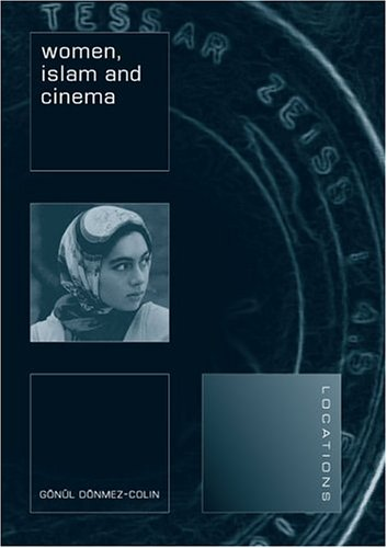 Women, Islam and Cinema (Reaktion Books - Locations)