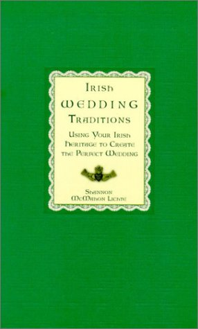 Image for Irish Wedding Traditions: Using Your Irish Heritage to Create the Perfect Wedding