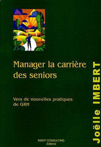 Manager la carrière des séniors : Vers de nouvelles pratiques de GRH