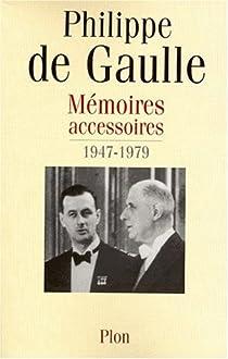 Mémoires accessoires, tome 2 : 1947 - 1979 par Gaulle