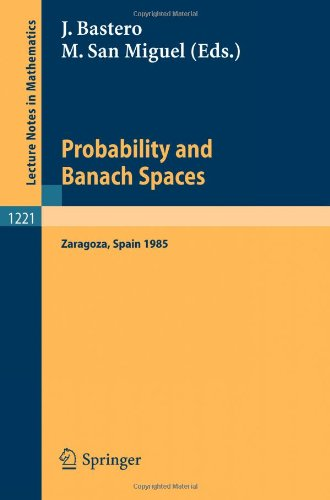 Probability and Banach Spaces: Proceedings of a Conference held in Zaragoza, June 17-21, 1985 (Lecture Notes in Mathemat