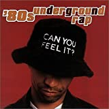 echange, troc Various Artists - 80's Underground Rap: Can You Feel It