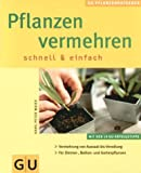 Pflanzen vermehren schnell & einfach (GU Pflanzenratgeber (neu))