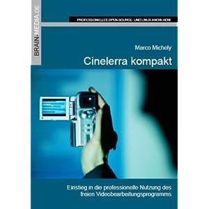 Cinelerra kompakt: Das Anwenderhandbuch