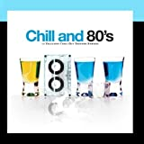 Various Artists Chill And 80's - 12 Exclusive Chill Out Eighties Remixes