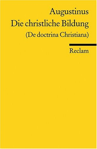 Die christliche Bildung: (De doctrina Christiana)