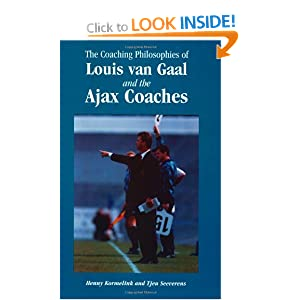 The Coaching Philosophies of Louis van Gaal and the Ajax Coaches Henny Kormelink and Tjeu Seeverens