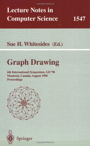 Graph Drawing: 6th International Symposium, GD '98 Montreal, Canada, August 13-15, 1998 Proceedings: v. 1547 (Lecture Notes in Computer Science)