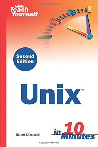 Sams Teach Yourself Unix in 10 Minutes (Sams Teach Yourself in 10 Minutes)
