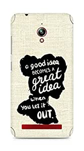 AMEZ a good idea becomes a great idea when you let it out Back Cover For Asus Zenfone Go ZC500TG