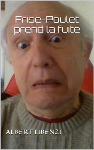 Albert Libenzi - Frise-Poulet prend la fuite (French Edition)