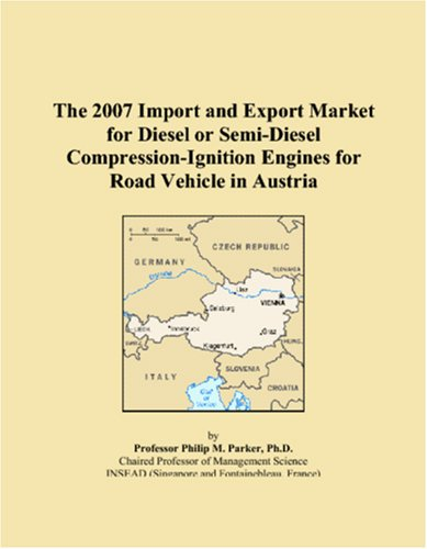 The 2007 Import and Export Market for Diesel or Semi-Diesel Compression-Ignition Engines for Road Vehicle in Austria