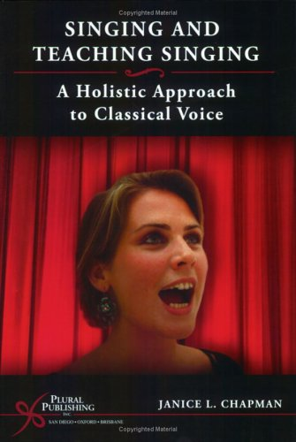 Singing and Teaching Singing: A Holistic Approach to...