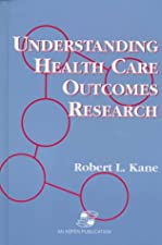 Understanding Health Care Outcomes Research by Robert L. Kane