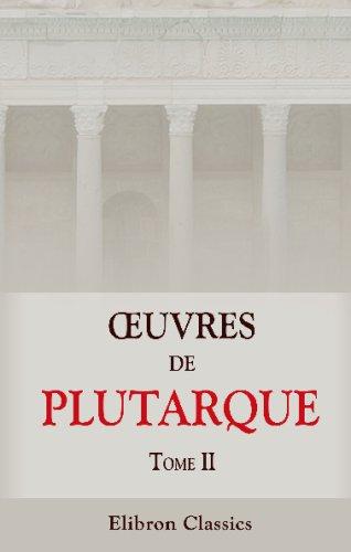 Oeuvres De Plutarque: Avec Des Notes & Des Observations De L'Abbé Brotier . Tome 2. Les Vies Des Hommes Illustres De Plutarque. Tome 2 (French Edition) front-657281