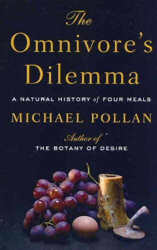 The Omnivore&#39s Dilemma by Michael Pollan