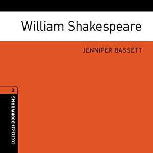 William Shakespeare: Oxford Bookworms Library | [Jennifer Bassett (adaptation)]