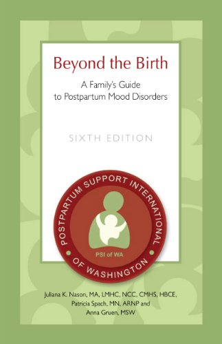Beyond the Birth: A Family's Guide to Postpartum Mood Disorders