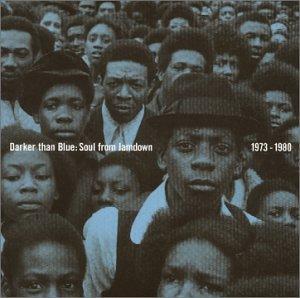 Darker Than Blue: Soul from Jamdown (1973-1980)