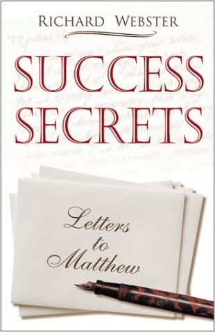 Success Secrets: Letters to Matthew written by Richard Webster