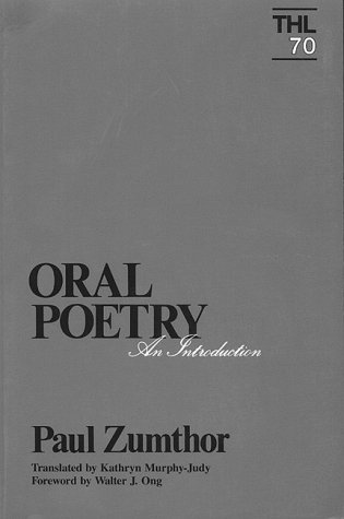 Oral Poetry: An Introduction (Theory and History of Literature), PAUL ZUMTHOR