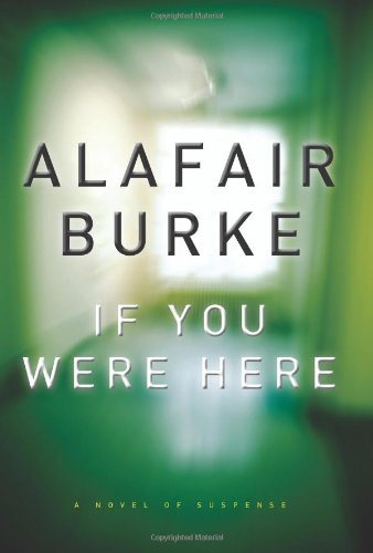 Image of If You Were Here: A Novel of Suspense