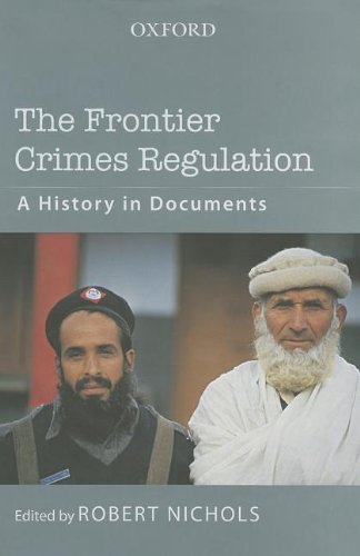 The Frontier Crimes Regulation: A History in Documents